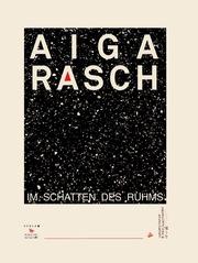 Aiga Rasch - Im Schatten des Ruhms