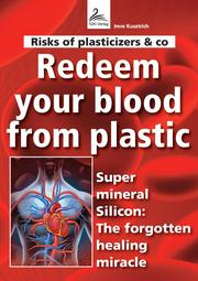 Risks of plasticizers & co Redeem your blood from plastic