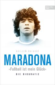 Maradona 'Fußball ist mein Glück'