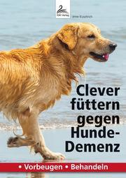 Clever füttern gegen Hunde-Demenz