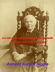 La vie extraordinaire de la grande esclave Harriet Jacobs