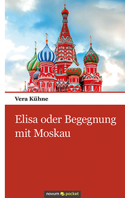 Elisa oder Begegnung mit Moskau