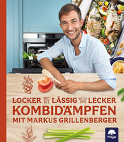 Locker-lässig-lecker Kombidämpfen mit Markus Grillenberger