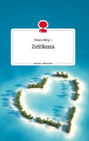 Zeitkuss. Life is a Story - story.one