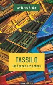 Tassilo - Die Launen des Lebens