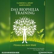 Das Biophilia-Training - Fitness aus dem Wald (Ungekürzt)