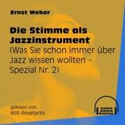 Die Stimme als Jazzinstrument - Was Sie schon immer über Jazz wissen wollten - Spezial, Folge 2 (Ungekürzt)
