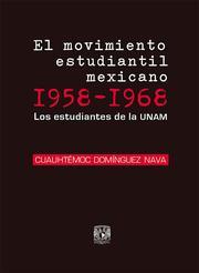 El movimiento estudiantil mexicano 1958-1968