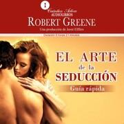 El arte de la seducción. Guía rápida