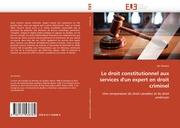 Le droit constitutionnel aux services d'un expert en droit criminel