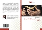 La loi de Moïse ou le droit divin