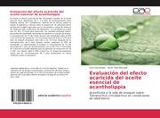 Evaluación del efecto acaricida del aceite esencial de acantholippia
