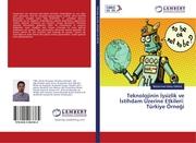 Teknolojinin Issizlik ve Istihdam Üzerine Etkileri: Türkiye Örnegi