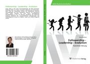 Followership - Leadership - Evolution