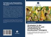 Strategien in der Maisproduktion und -vermarktung im Bundesstaat Telangana