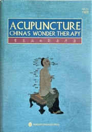 Acupuncture: China's Wonder Therapy (English Edition)