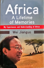Africa A Lifetime of Memories: My Experiences and Understanding of Africa (English Edition)