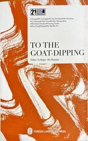 To the Goat-Dipping (Erzählungen, Englisch, 21st Century Chinese Literature Series)