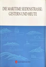 Die Maritime Seidenstrasse: Gestern und heute (Deutsche Ausgabe)