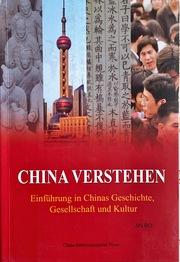 China Verstehen: Einführung in Chinas Geschichte, Gesellschaft Und Kultur