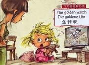 The Gold watch (Wanda-Anna Series, English, German, Chinese)