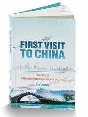 First Visit to China: The Story of A German Exchange Student in China (English Edition)