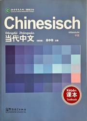 Chinesisch Mittelstufe: Dangdài Zhongwén. Mittelstufe - Lehrbuch (Deutsche Ausgabe)