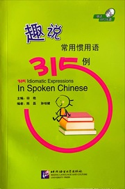 315 Idiomatic Expressions in Spoken Chinese