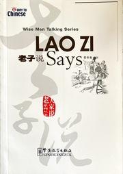 Lao Zi Says (Wise Men Talking Series)