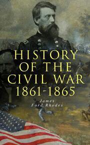 History of the Civil War: 1861-1865