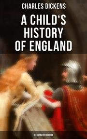 A Child's History of England (Illustrated Edition)