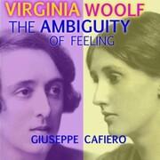Virginia Woolf: The Ambiguity of Feeling