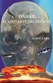 Dahar, el visitante del espacio
