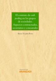 El contrato de cash pooling en los grupos de sociedades. Aspectos contractuales, societarios y concursales