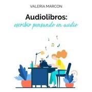 Audiolibros: escribir pensando en audio