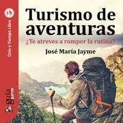 GuíaBurros: Turismo de aventuras