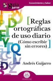 GuíaBurros: Reglas ortográficas de uso diario