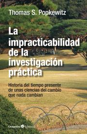 La impracticabilidad de la investigación práctica