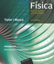 Física para la ciencia y la tecnología. Volumen 2A (6ª Ed.)