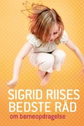 Sigrid Riises bedste råd om børneopdragelse