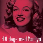 40 dage med Marilyn (uforkortet)