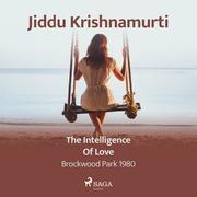 The Intelligence of Love - Brockwood Park 1980