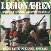 Legionæren - Dansker i Fremmedlegionen gennem 15 år (uforkortet)