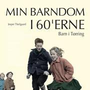 Barn i Tørring - Min barndom i 60'erne (uforkortet)