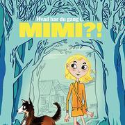 Hvad har du gang i, Mimi?! (uforkortet)