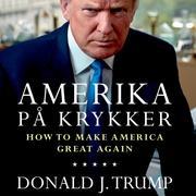 Amerika på krykker - How to make America great again (uforkortet)