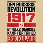 Den russiske revolution 1917 (uforkortet)
