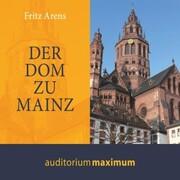 Der Dom zu Mainz (Ungekürzt)