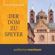 Der Dom zu Speyer (Ungekürzt)