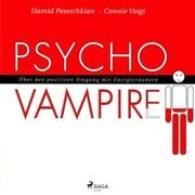 Psychovampire - Über den positiven Umgang mit Energieräubern (Ungekürzt)